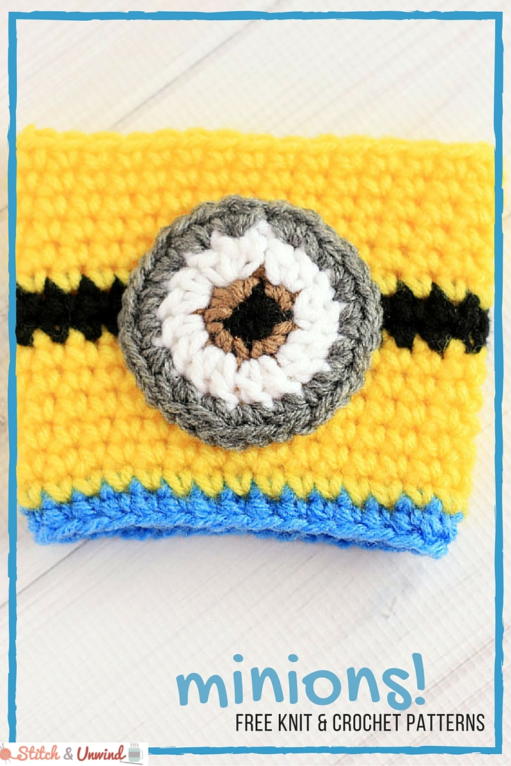 Minions! Free Crochet Patterns & Bonus Knit Patterns - Stitch and Unwind