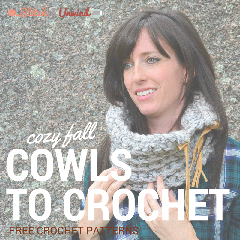 New 10 Free Crochet Cowl Patterns Perfect For Fall Stitch And Unwind