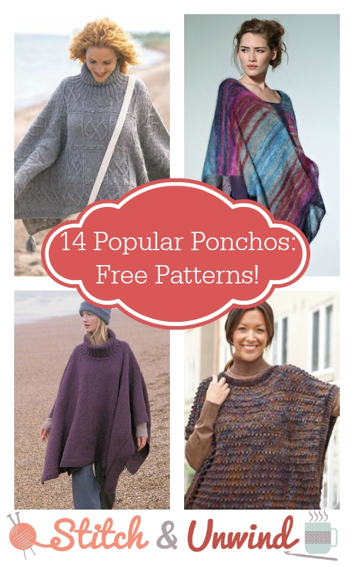 14 Popular Knit and Crochet Ponchos: Free Patterns! - Stitch and Unwind
