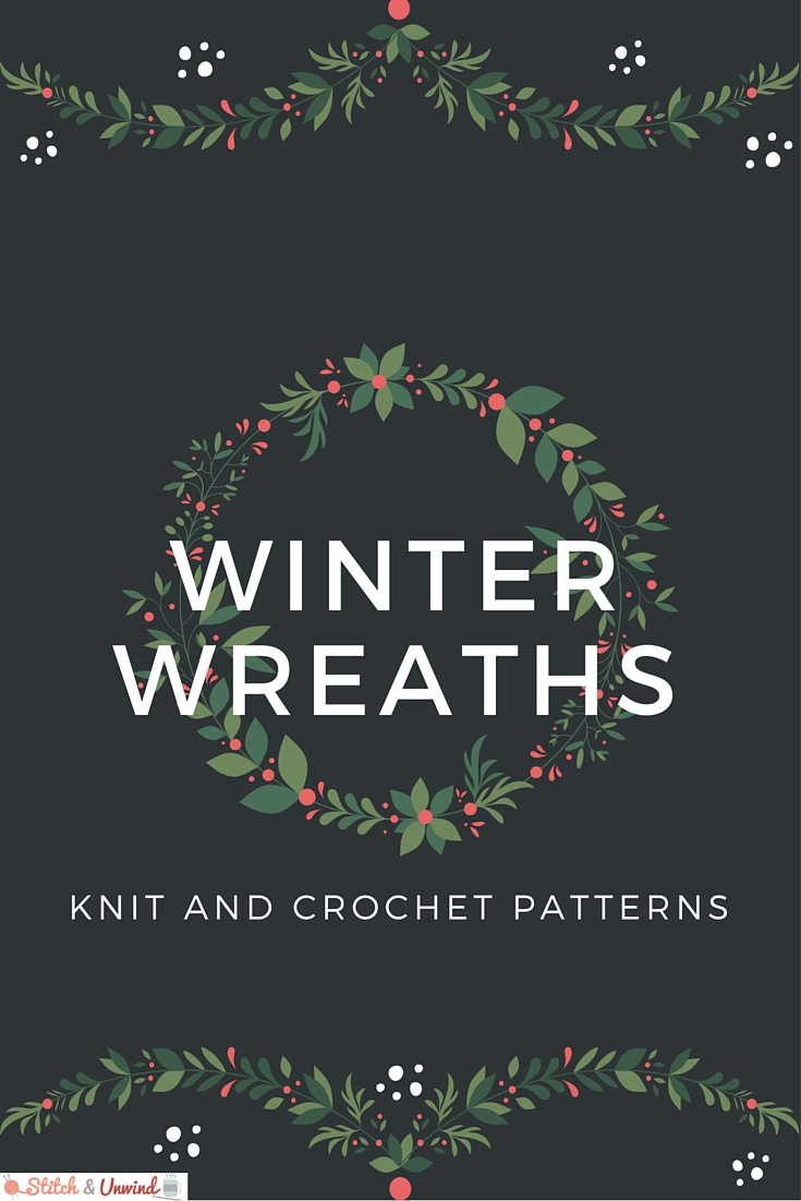 Knit and Crochet Christmas Wreaths - Stitch and Unwind