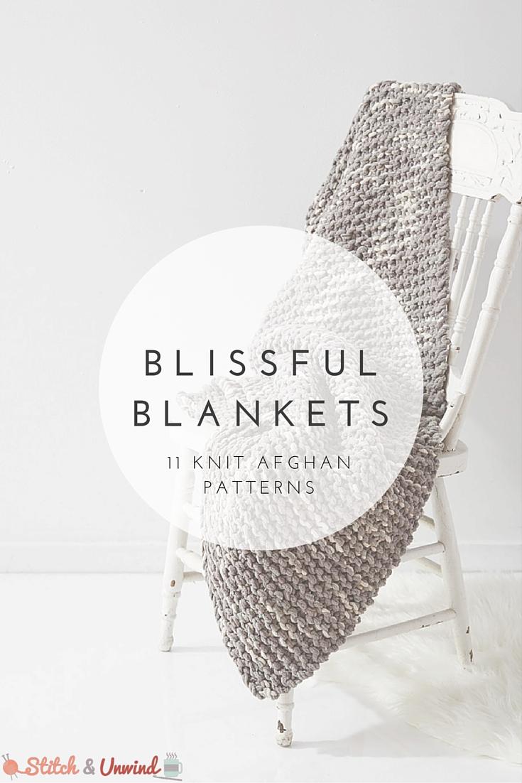 Blissful Blankets: 11 Knit Afghan Patterns - Stitch and Unwind