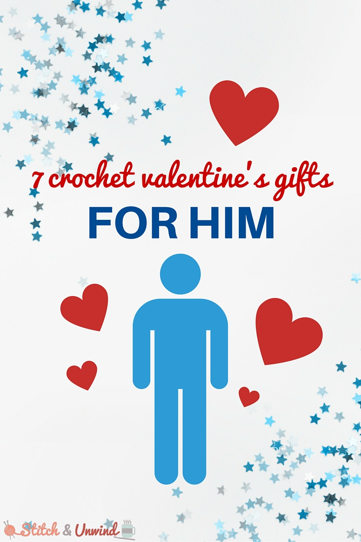 Valentine's Day Gifts for Him: 7 Quick Crochet Patterns - Stitch ...
