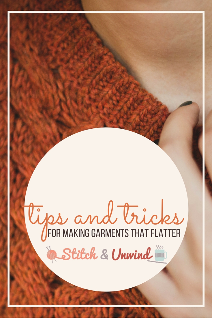 Tips and Tricks for Knit and Crochet Garments that Flatter