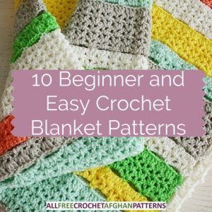 Beginner Crochet Patterns Baby Blanket : 10 Beginner and Easy Crochet Blanket Patterns - Stitch and ...