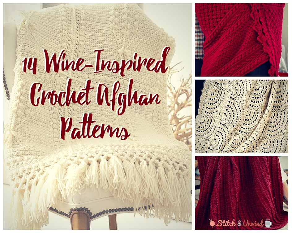 14 Wine-Inspired Crochet Afghan Patterns - Stitch and Unwind