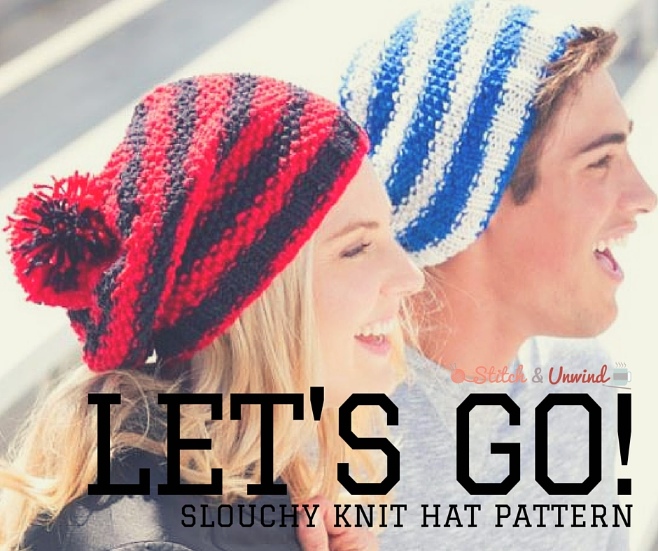 Let s Go! Slouchy Knit Hat Pattern from Red Heart - Stitch and Unwind 5cf561bb5